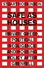 Safe as houses: Private greed, political negligence and housing policy after Grenfell (Manchester Capitalism) Cover Image