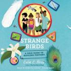 Strange Birds: A Field Guide to Ruffling Feathers Cover Image