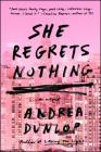 She Regrets Nothing: A Novel Cover Image