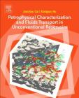 Petrophysical Characterization and Fluids Transport in Unconventional Reservoirs Cover Image
