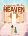 Snatched Up to Heaven for Kids Cover Image