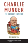 Charlie Munger: The Complete Investor (Columbia Business School Publishing) Cover Image