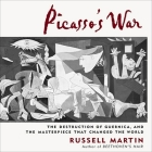 Picasso's War Lib/E: The Destruction of Guernica, and the Masterpiece That Changed the World Cover Image