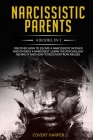 NARCISSISTIC PARENTS 4 Books in 1: Discover How to Escape a Narcissistic Mother and Divorce a Narcissist. Learn the Psychology Behind It and How to Re Cover Image