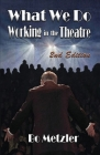 What We Do Working in the Theatre Cover Image