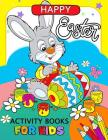 Happy Easter Activity Book for Kids: Activity book for boy, girls connect the dots, Coloring, Crosswords, Dot to Dot, Matching, Copy Drawing, Shadow m Cover Image