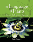The Language of Plants: A Guide to the Doctrine of Signatures Cover Image