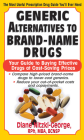 Generic Alternatives to Prescription Drugs: Your Guide to Buying Effective Drugs at Cost-Saving Prices Cover Image