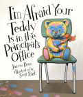I'm Afraid Your Teddy Is in the Principal's Office Cover Image
