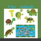 I Spy - Animals!: A Fun Guessing Game for 2-4 Year Olds Color Interior (I Spy Book Collection for Kids) Cover Image