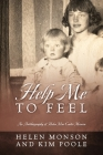Help Me To Feel: An Autobiography of Helen Mar Carter Monson Cover Image