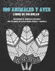 100 animales y aves - Libro de colorear - 100 diseños de animales Zentangle con patrones de estilo Henna, Paisley y Mandala Cover Image