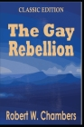 The Gay Rebellion: With original illustrations Cover Image