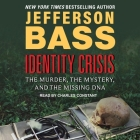 Identity Crisis Lib/E: The Murder, the Mystery, and the Missing DNA Cover Image