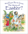Would You Like to Know the Story of Easter? (Would You Like to Know?) Cover Image