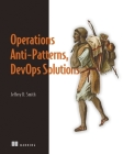 Operations Anti-Patterns, DevOps Solutions Cover Image