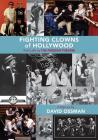 Fighting Clowns of Hollywood: With Laffs by THE FIRESIGN THEATRE Cover Image