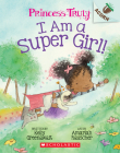 I Am a Super Girl!: An Acorn Book (Princess Truly #1) Cover Image