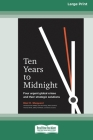 Ten Years to Midnight: Four Urgent Global Crises and Their Strategic Solutions (16pt Large Print Edition) Cover Image