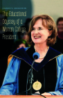 The Educational Odyssey of a Woman College President Cover Image