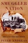 Smuggler Nation: How Illicit Trade Made America Cover Image