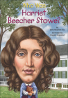 Who Was Harriet Beecher Stowe? (Who Was...?) Cover Image