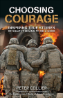 Choosing Courage: Inspiring Stories of What It Means to Be a Hero Cover Image