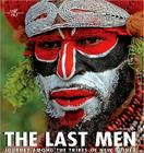 The Last Men: Journey Among the Tribes of New Guinea Cover Image