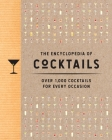 The Encyclopedia of Cocktails: Over 1,000 Cocktails for Every Occasion Cover Image