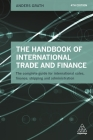 The Handbook of International Trade and Finance: The Complete Guide for International Sales, Finance, Shipping and Administration Cover Image