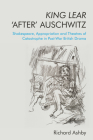 King Lear 'After' Auschwitz: Shakespeare, Appropriation and Theatres of Catastrophe in Post-War British Drama Cover Image