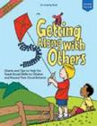Getting Along with Others: Charts and Tips to Help You Teach Social Skills to Children and Reward Their Good Behavior Cover Image