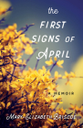 The First Signs of April: A Memoir Cover Image