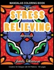 Mandalas Coloring Book For Adults Stress Relieving Mandala: Coluring book relaxation hobby - Mandala Stress Relief & Hobbies Patterns - para adultos - Cover Image