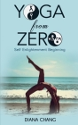 Yoga from Zero: Self enlightenment beginning Cover Image
