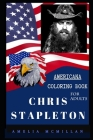 Chris Stapleton Americana Coloring Book for Adults: Patriotic and Americana Artbook, Great Stress Relief Designs and Relaxation Patterns Adult Colorin Cover Image