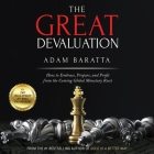 The Great Devaluation Lib/E: How to Embrace, Prepare, and Profit from the Coming Global Monetary Reset Cover Image