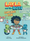 Cupcake Fix: A Branches Book (Layla and the Bots #3) (Library Edition) Cover Image