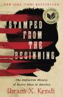Stamped from the Beginning: The Definitive History of Racist Ideas in America Cover Image