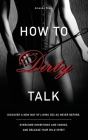 How to Talk Dirty Cover Image