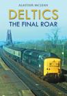 Deltics: The Final Roar Cover Image