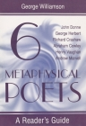 Six Metaphysical Poets: A Reader's Guide Cover Image