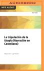 La Tripulación de la Utopía (Narración En Castellano) Cover Image