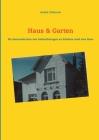 Haus & Garten: Ein Sammelsurium von Aufzeichnungen für Arbeiten rund ums Haus Cover Image