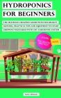 Hydroponics for Beginners: The Ultimate Cheapest Guide With Krakty Method, Practical Tips and Equipment to Start Growing Vegetables With Diy Gard Cover Image
