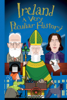 Ireland: A Very Peculiar History(tm) Cover Image