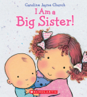 I Am a Big Sister (Caroline Jayne Church) Cover Image