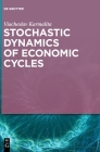 Stochastic Dynamics of Economic Cycles Cover Image