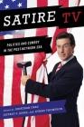 Satire TV: Politics and Comedy in the Post-Network Era Cover Image