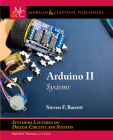 Arduino II: Systems (Synthesis Lectures on Digital Circuits and Systems) Cover Image